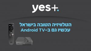 yes+ android TV